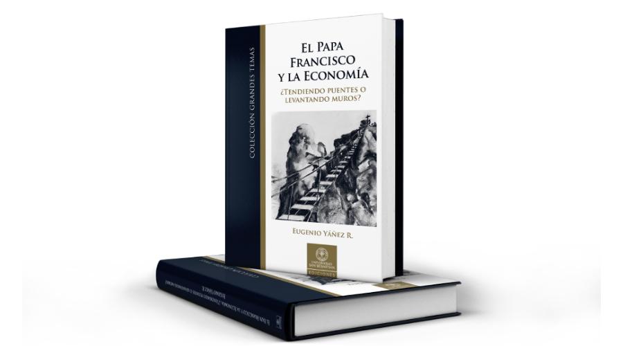Libro: El Papa Francisco y su visión acerca de la economía