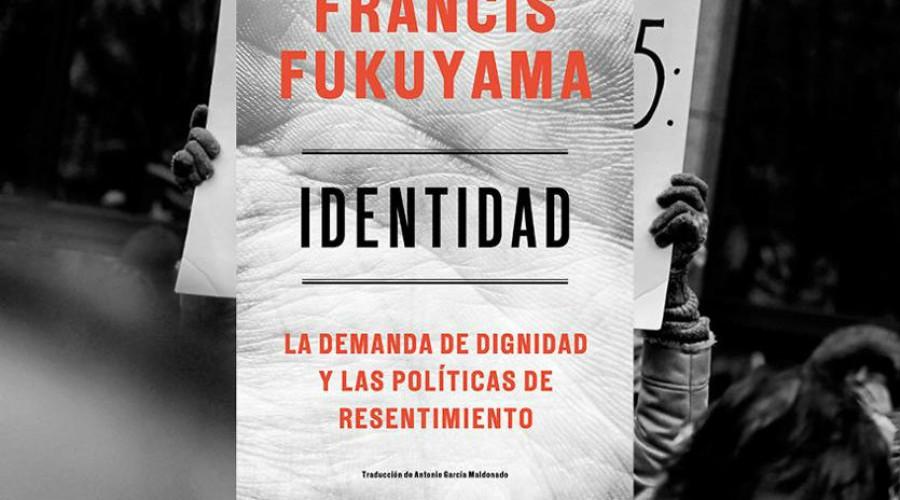 Identidad, nuevo libro de Francis Fukuyama.